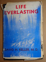 Life Everlasting, by David H Keller. First Edition 1947. SIGNED by Sam Moskowitz