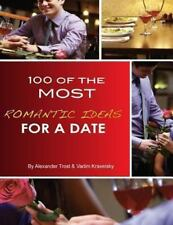 100 of the Most Romantic Ideas for a Date by Alexander Trost (2013, Paperback)