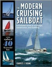 The Modern Cruising Sailboat : A Complete Guide to Its Design, Construction,...