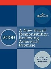 A New Era of Responsibility : President Obama's First Budget by U.S. Office...