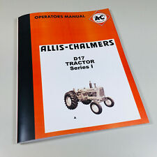 ALLIS CHALMERS D-17 Series 1 TRACTOR OWNERS OPERATORS MANUAL