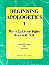 NEW Beginning Apologetics 1: How to Explain and Defend the Catholic Faith