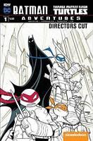 BATMAN TMNT ADVENTURES #1 DIRECTORS CUT IDW DC TEENAGE MUTANT NINJA TURTLES