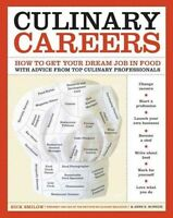 Culinary Careers: How to Get Your Dream Job in Food - Paperback Book