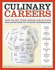 Culinary Careers: How to Get Your Dream Job in Food Paperback Rick Smilo