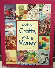 MAKING CRAFTS, MAKING MONEY EDITED BY LAURA SCOTT
