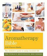 The Aromatherapy Bible 'The definitive guide   New, Freepost Australia wide
