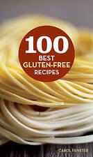 NEW 100 Best Gluten-Free Recipes (100 Best Recipes) by Carol Fenster
