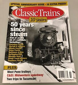 CLASSIC TRAINS Magazine SPRING 2010 Expanded 10TH ANNIVERSARY 50 Yrs Since Steam