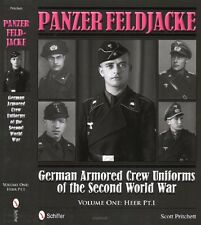 Panzer Feldjacke German Armored Crew Uniforms of the 2nd World War: Heer Vol. 1