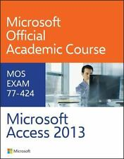 Microsoft Access 2013 Exam 77-424