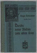Holzamer: Durchs neue Italien zum alten Rom, Bd. 2     1903