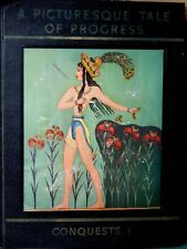 A Picturesque Tale of Progress Conquests Part I by Olive Miller 1935