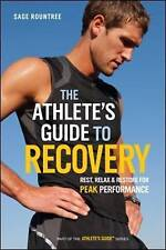 The Athlete's Guide to Recovery: Rest, Relax, and Restore for Peak Performance b