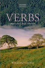Verbs: Aspect and Causal Structure (Oxford Linguistics) by Croft, William