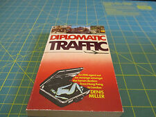 Diplomatic Traffic by Denis Miller  (1979)   Vintage British Spy Novel