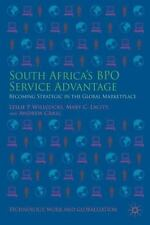 Technology, Work and Globalization: South Africa's BPO Service Advantage :...