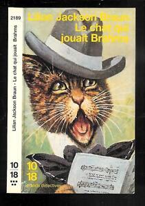 """Lilian Jackson Braun : Le chat qui jouait Brahms - N° 2189 """" 10-18 """""""