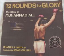 12 ROUNDS TO GLORY Story of Muhammad Ali: Charles R Smith JR SC 2010