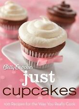 Betty Crocker Cooking: Betty Crocker Just Cupcakes : 100 Recipes for the Way You
