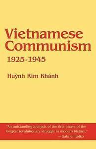 Vietnamese Communism, 1925 1945, Khanh, Hyunh Kim, Khanh, Huynh K., New Book