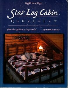 Star Log Cabin Quilt Pattern Book Eleanor Burns Quilt in a Day