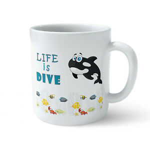 Divers Gift Idea Life is DIVE Tea Cup Drink Gifts Funny Mugs Novelty Mug - Orca