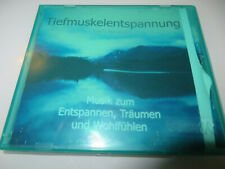 CD Tiefmuskelentspannung, Musik zum Entspannen, Träumen, Wohlfühlen