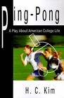 NEW Ping-Pong: A Play About American College Life by Heerak Christian Kim
