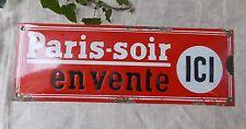 ANCIENNE PLAQUE EMAILLEE PARIS SOIR EN VENTE ICI