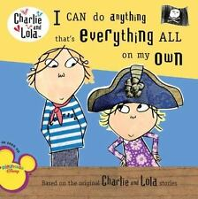 Charlie and Lola I Can Do Anything Everything All on My Own Disney kids book