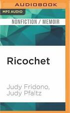 Ricochet : Riding a Wave of Hope with the Dog Who Inspires Millions by Judy...
