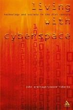 Living with Cyberspace: Technology and Society in the 21st Century-ExLibrary