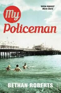 NEW My Policeman By Bethan Roberts Paperback Free Shipping