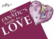 The Fanatic's Guide to Love,Fiddy, Roland,New Book mon0000087430