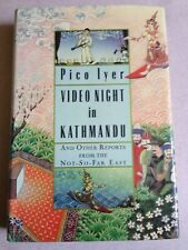 Video Night in Kathmandu : And Other Reports from the Not-So-Far East by Pico...