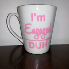 "Pink Letter ""I'm Engaged Duh"" Porcelain Custom Coffee Cup Mug White W/ Gold Rim"