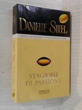 STAGIONE DI PASSIONE Danielle Steel Sperling & Kupfer 2002 libro romanzo storia