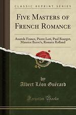 Five Masters of French Romance: Anatole France, Pierre Loti, Paul Bourget, Mauri