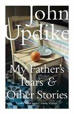 My Father's Tears and Other Stories by John Updike (Paperback, 2009) B4