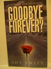 Goodbye Forever?: A Mothers Search for Hope
