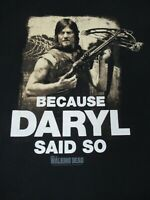 WALKING DEAD BECAUSE DARYL SAID SO BLACK LARGE T-SHIRT C1795