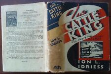 The Cattle King BY Ion L. Idriess 1936 First edition & printing Hardcover & Dj