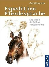Gisa Bührer-Lucke - Expedition Pferdesprache - Kosmos Verlag - Neuware