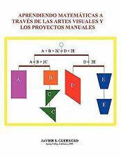 Aprendiendo Matematicas a Traves de Las Artes Visuales y Los Proyectos...