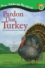 PARDON THAT TURKEY How Thanksgiving Became a Holiday (B New PPBack) Susan Sloate