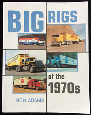Big Rigs of the 1970s Ron Adams Tractor Units Trailers Trucking Companies Photos