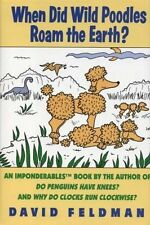 When Did Wild Poodles Roam the Earth?: An Imponder