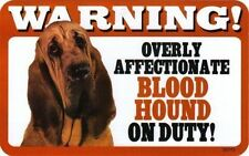 Warning! Overly Affectionate Bloodhound on Duty Dog Sign