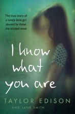 I Know What You Are: The true story of a lonely little girl ab... by Smith, Jane